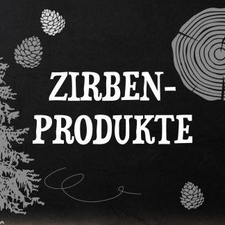 Zirbenprodukte